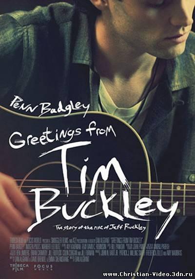 Христианское видео, Привет от Тима Бакли / Greetings from Tim Buckley (2013) HDRip